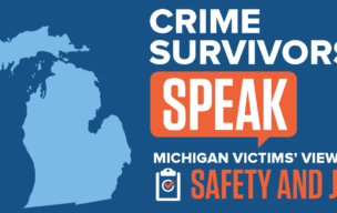 Crime Survivors Speak: Michigan Victims' Views on Safety and Justice