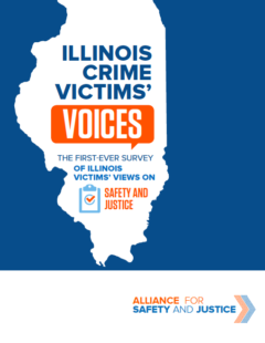 Illinois Crime Victims' Voices: The First-Ever Survey of Illinois Victims Views on Safety and Justice