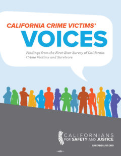 California Crime Victims' Voices: Findings from the First-Ever Survey of California Crime Victims and Survivors SAFEANDJUST.ORG C