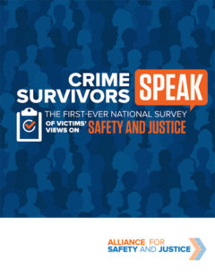 Crime Survivors Speak: The First-Ever National Survey of Victims' Views on Safety and Justice