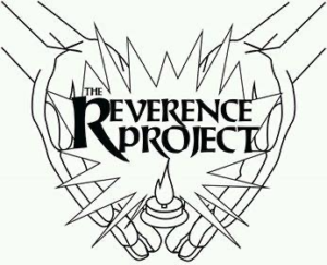 The Reverence Project